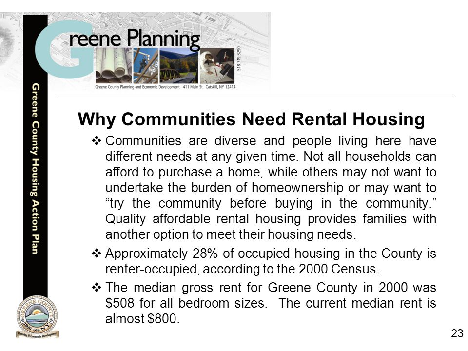 23 Why Communities Need Rental Housing  Communities are diverse and people living here have different needs at any given time.