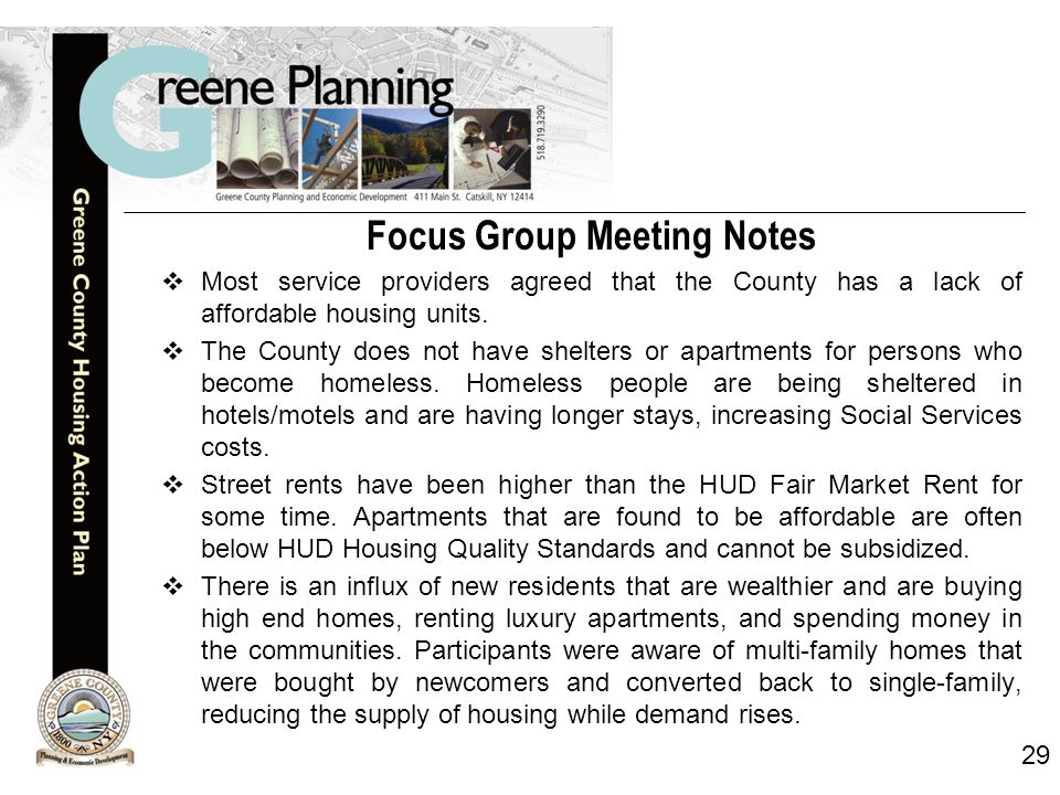 29 Focus Group Meeting Notes  Most service providers agreed that the County has a lack of affordable housing units.