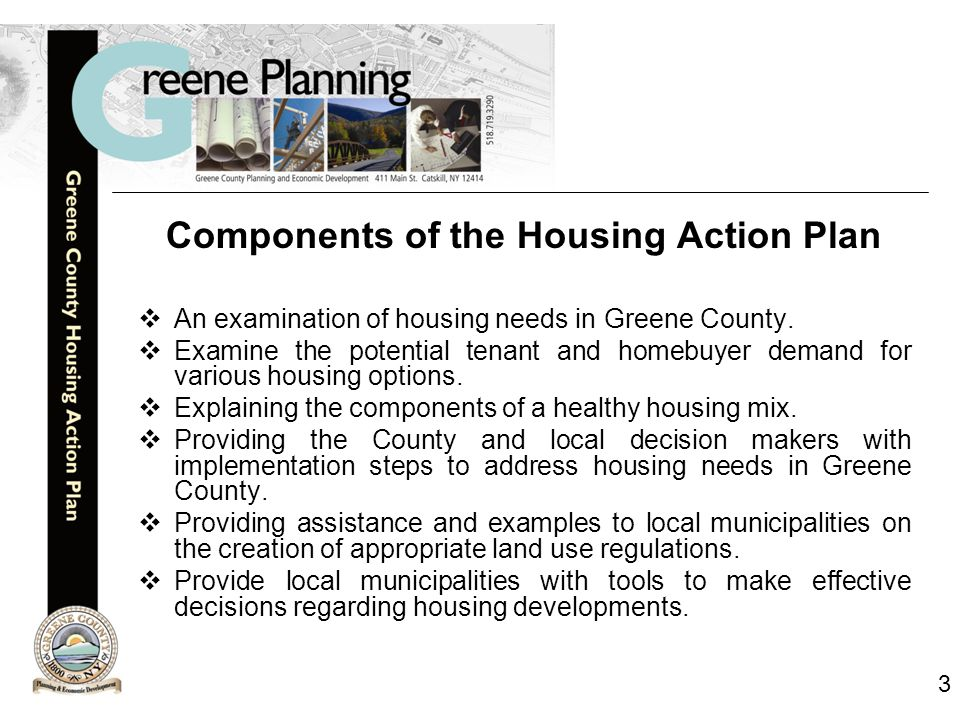 3 Components of the Housing Action Plan  An examination of housing needs in Greene County.
