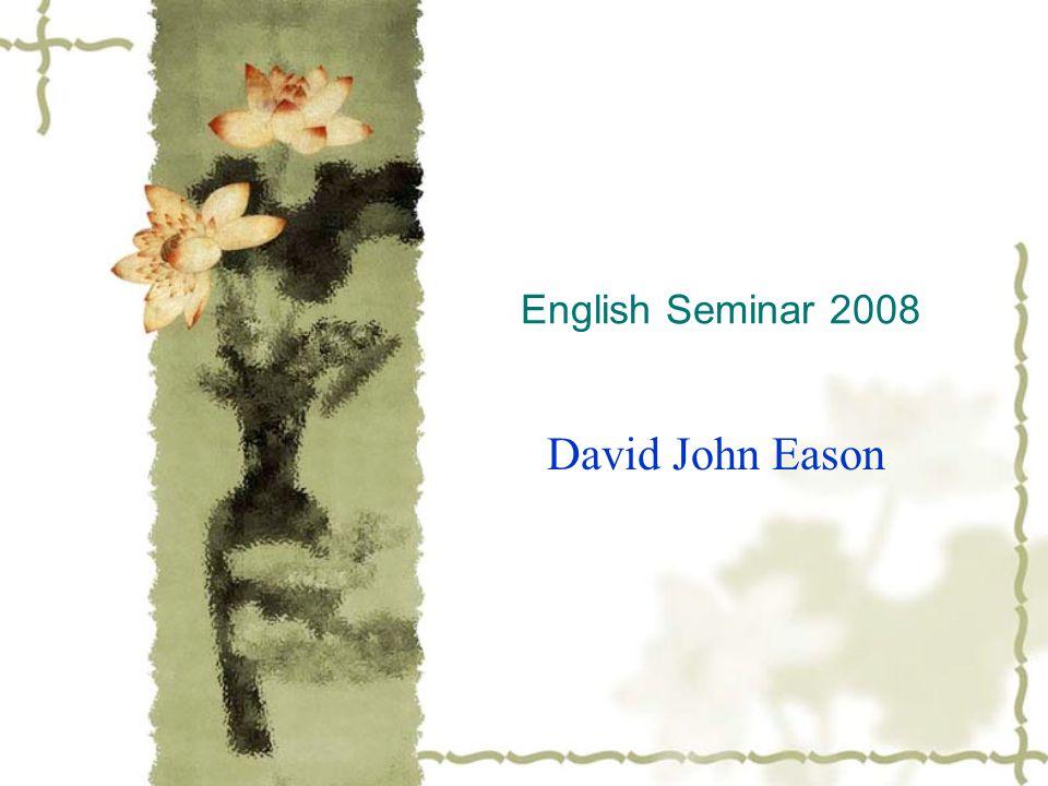 English Seminar 2008 David John Eason