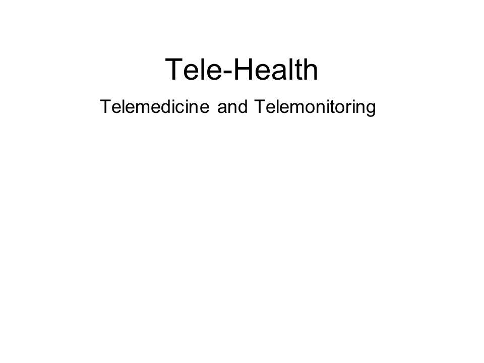 Tele-Health Telemedicine and Telemonitoring
