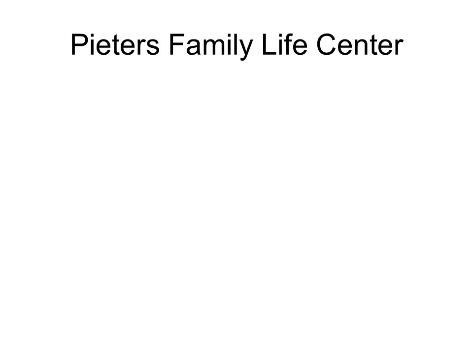 Pieters Family Life Center