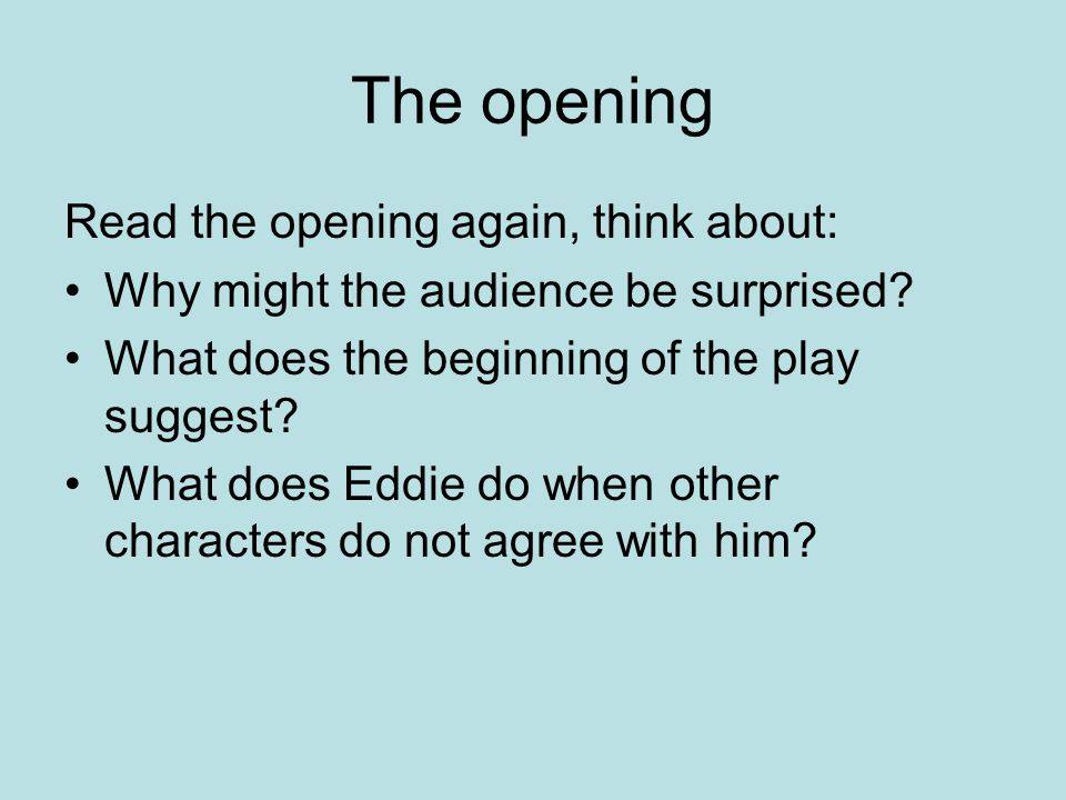 The opening Read the opening again, think about: Why might the audience be surprised.