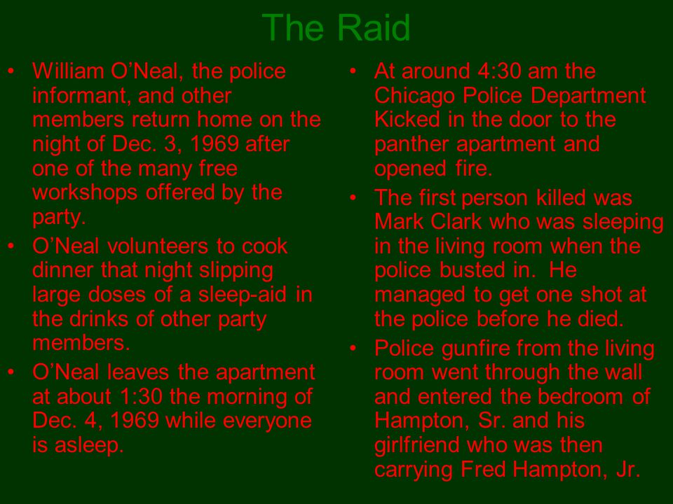 The Raid William O'Neal, the police informant, and other members return home on the night of Dec. 3, 1969 after one of the many free workshops offered