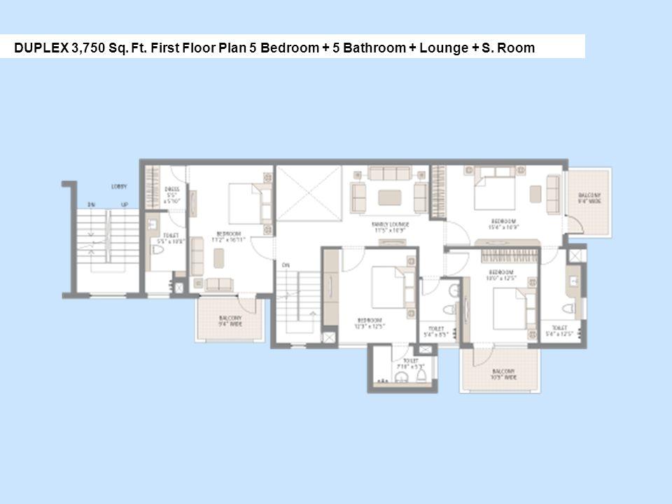 DUPLEX 3,750 Sq. Ft. First Floor Plan 5 Bedroom + 5 Bathroom + Lounge + S. Room