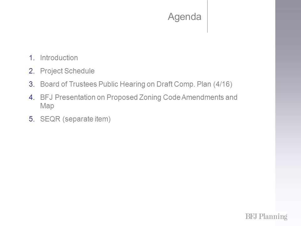 Agenda 1.Introduction 2.Project Schedule 3.Board of Trustees Public Hearing on Draft Comp.