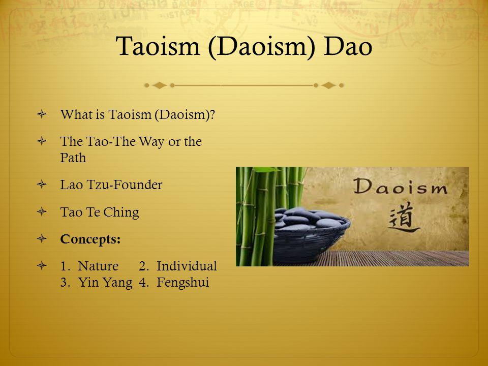 Taoism (Daoism) Dao  What is Taoism (Daoism).