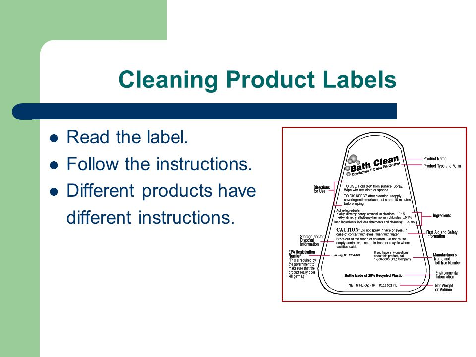 Cleaning Product Labels Read the label. Follow the instructions.