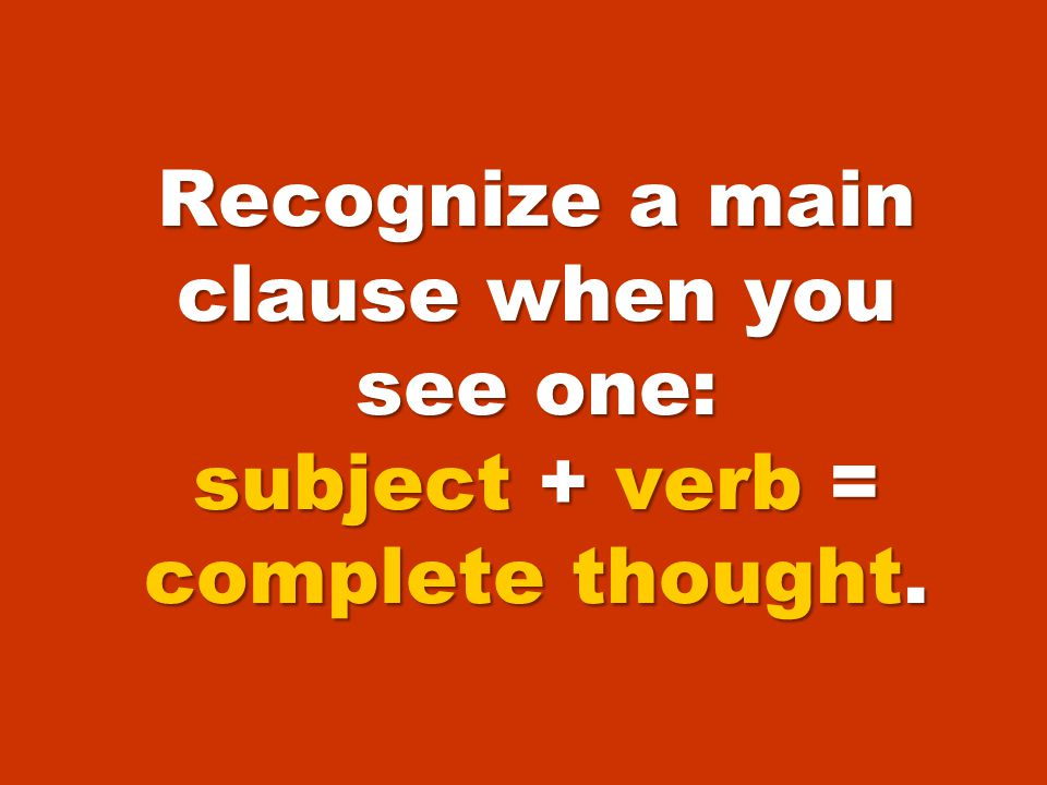 Know how to identify these two major errors. A comma splice looks like this: Main clause main clause. Main clause main clause. +,+ A fused sentence lo