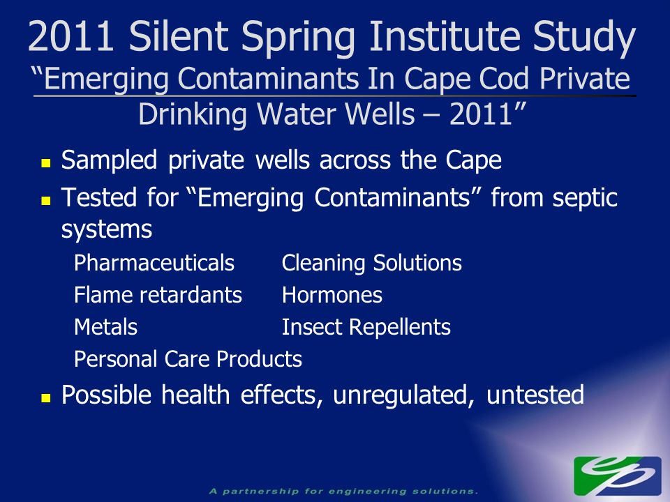 "Sampled private wells across the Cape Tested for ""Emerging Contaminants"" from septic systems Pharmaceuticals Cleaning Solutions Flame retardants Hormo"