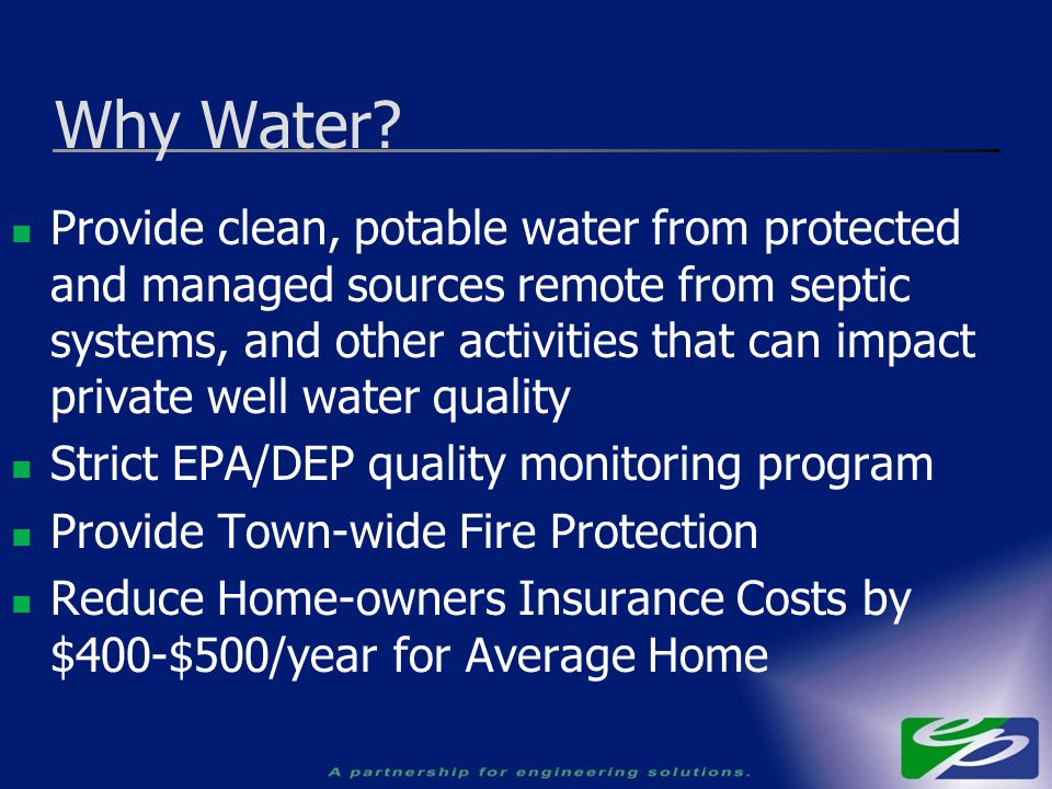 Provide clean, potable water from protected and managed sources remote from septic systems, and other activities that can impact private well water qu