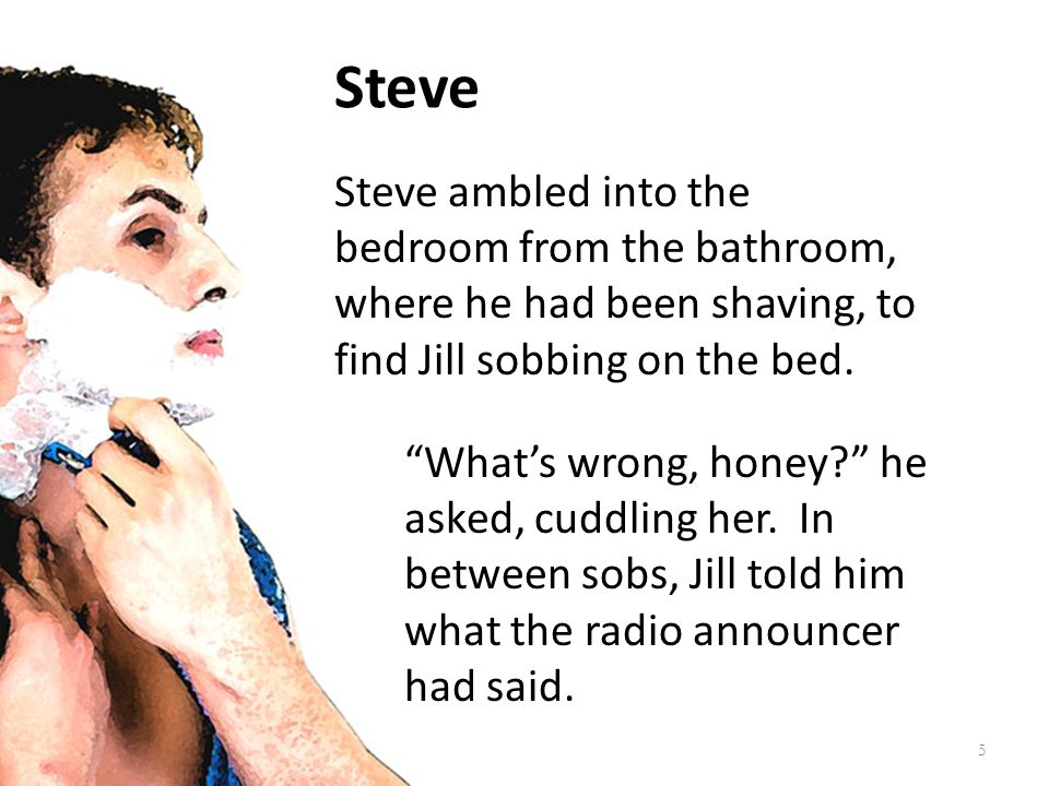 Another Perspective That doesn't sound right , Steve thought.