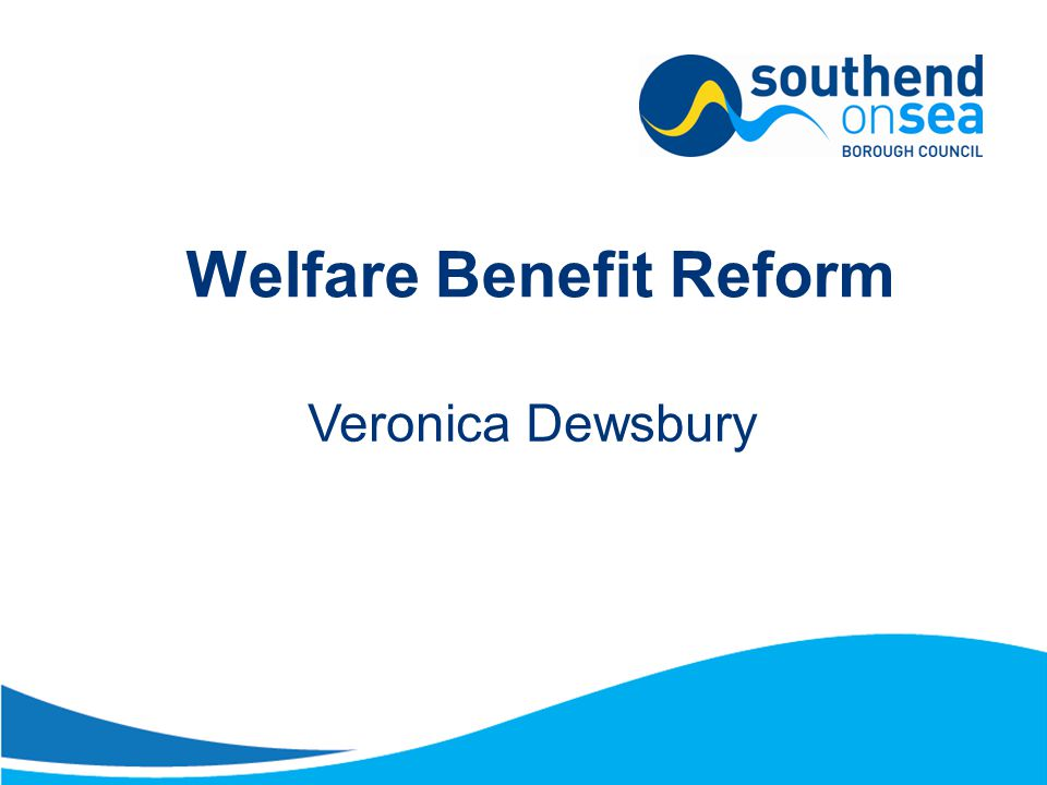 Welfare Benefit Reform Veronica Dewsbury