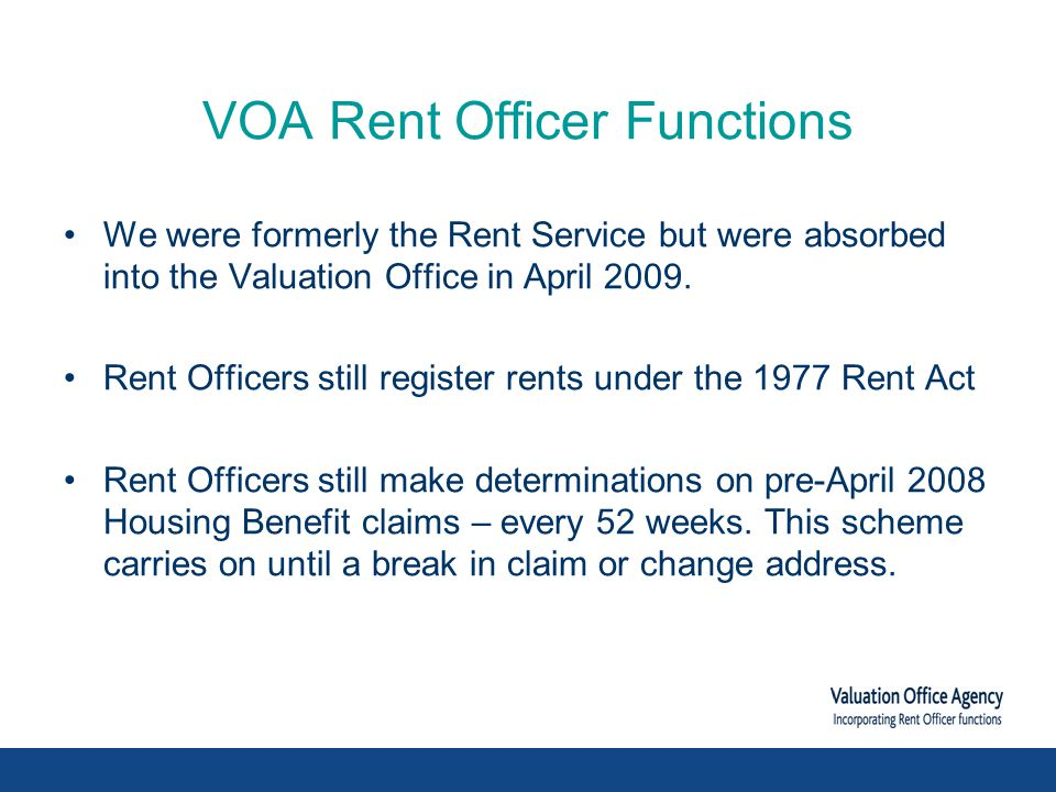 VOA Rent Officer Functions We were formerly the Rent Service but were absorbed into the Valuation Office in April 2009.