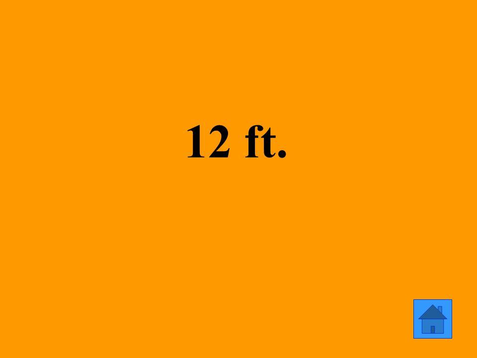 12 ft.