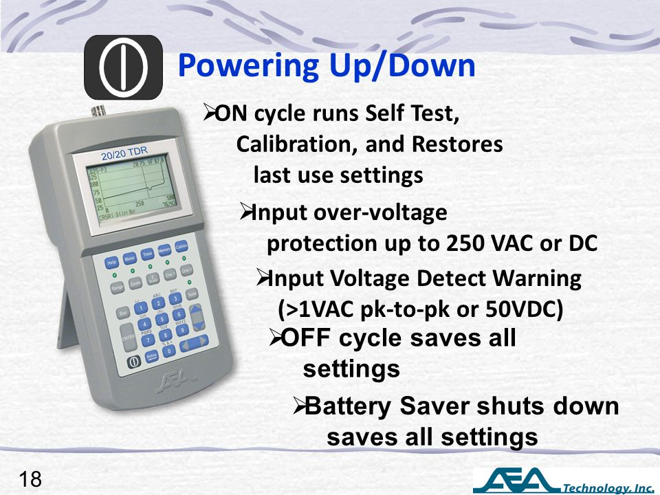  ON cycle runs Self Test, Calibration, and Restores last use settings  Input Voltage Detect Warning (>1VAC pk-to-pk or 50VDC)  OFF cycle saves all