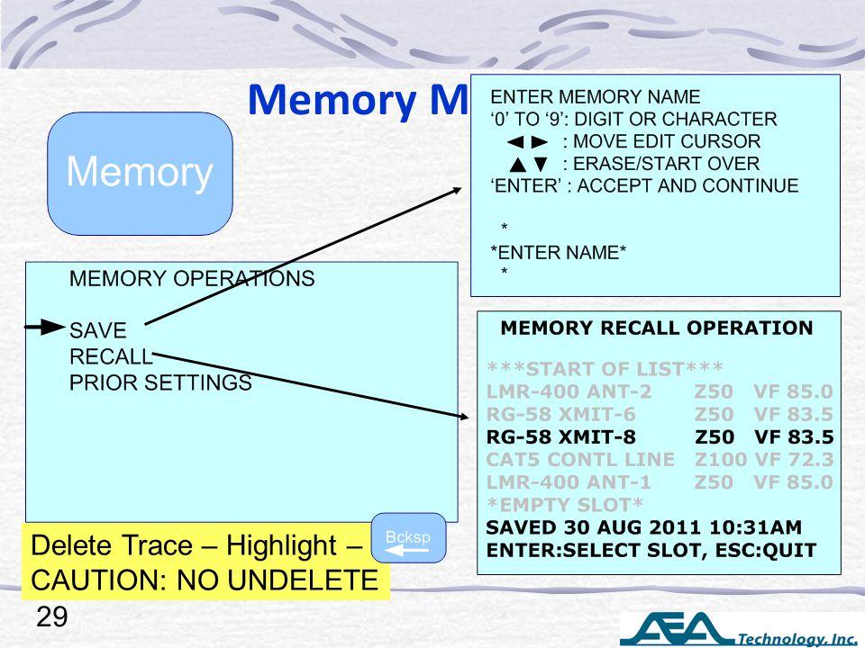 Memory Menu 29 Delete Trace – Highlight – CAUTION: NO UNDELETE