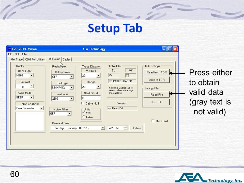 Setup Tab 60 Press either to obtain valid data (gray text is not valid)