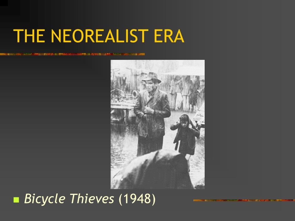 THE NEOREALIST ERA Bicycle Thieves (1948)