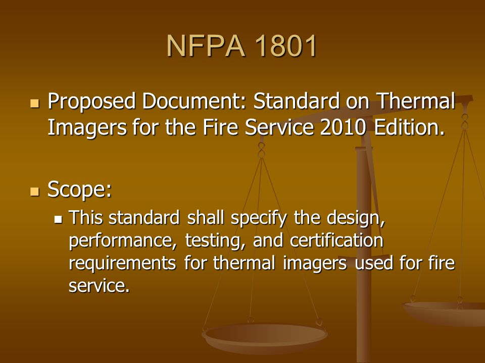 NFPA 1801 Proposed Document: Standard on Thermal Imagers for the Fire Service 2010 Edition. Proposed Document: Standard on Thermal Imagers for the Fir
