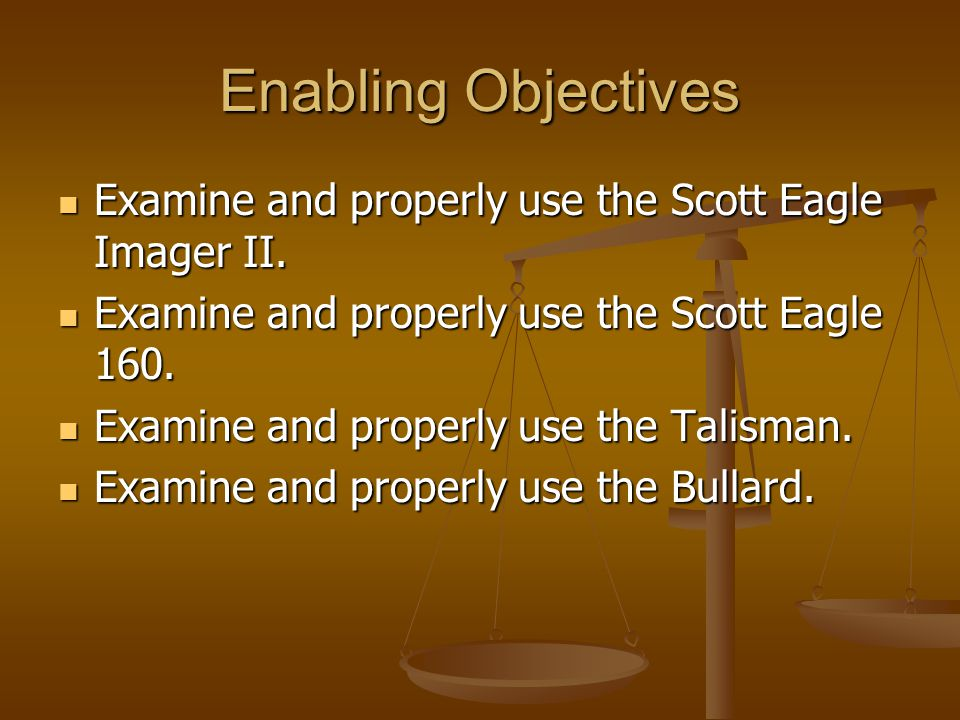 Enabling Objectives Examine and properly use the Scott Eagle Imager II. Examine and properly use the Scott Eagle Imager II. Examine and properly use t