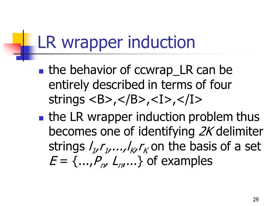 29 LR wrapper induction the behavior of ccwrap_LR can be entirely described in terms of four strings,,, the LR wrapper induction problem thus becomes