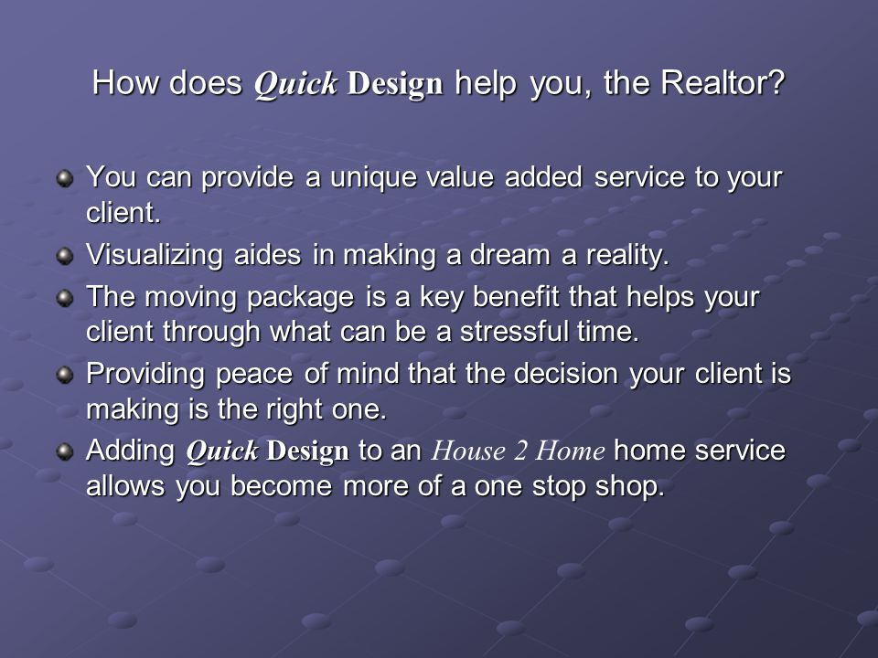 How does Quick Design help you, the Realtor.