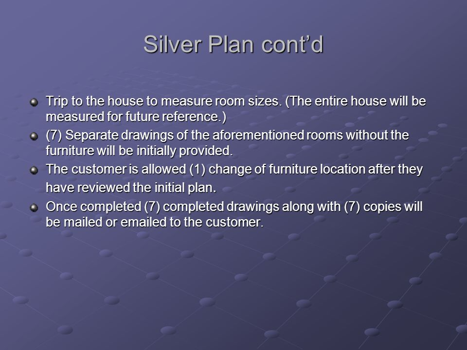 Silver Plan cont'd Trip to the house to measure room sizes.