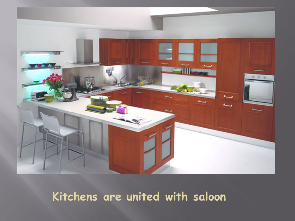 Kitchens are united with saloon
