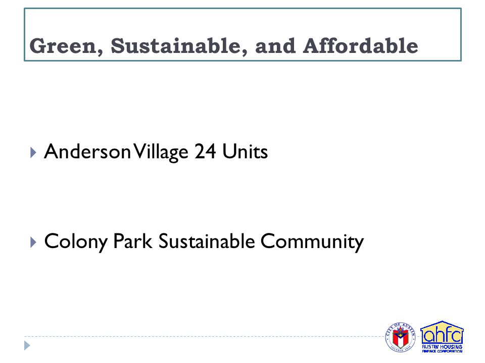 Green, Sustainable, and Affordable  Anderson Village 24 Units  Colony Park Sustainable Community