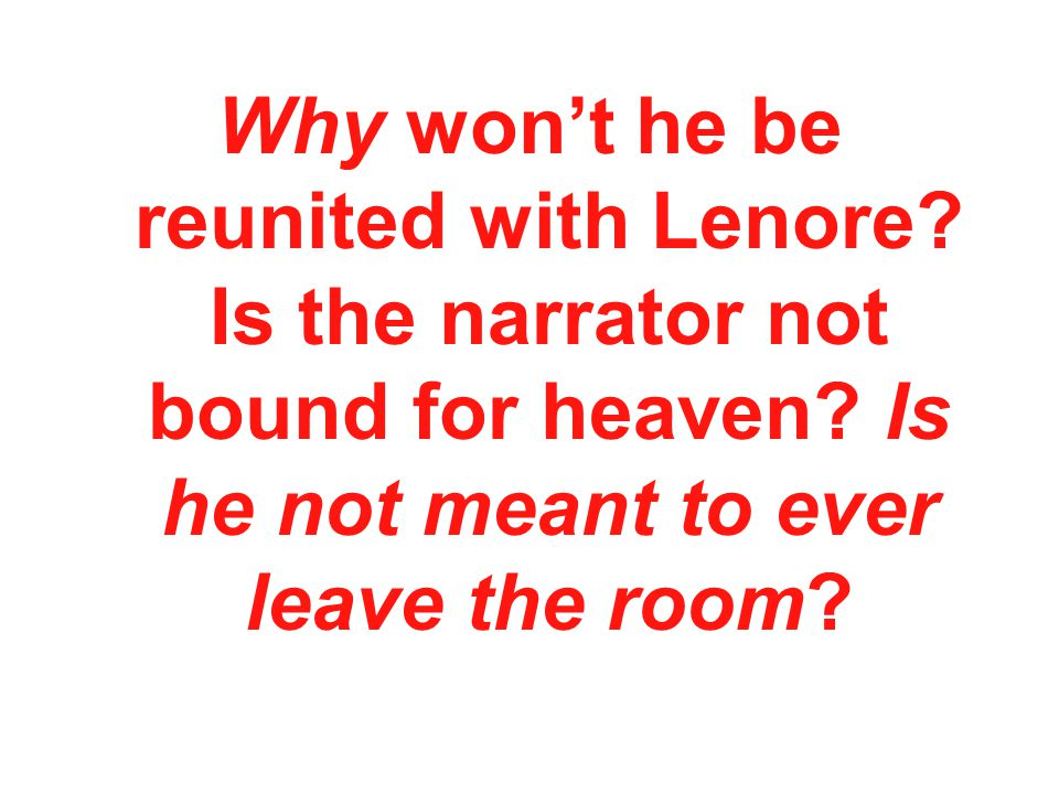 Why won't he be reunited with Lenore. Is the narrator not bound for heaven.