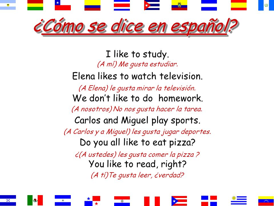 ¿Cómo se dice They like to study. Studying is pleasing to them. estudiar. gustaLes