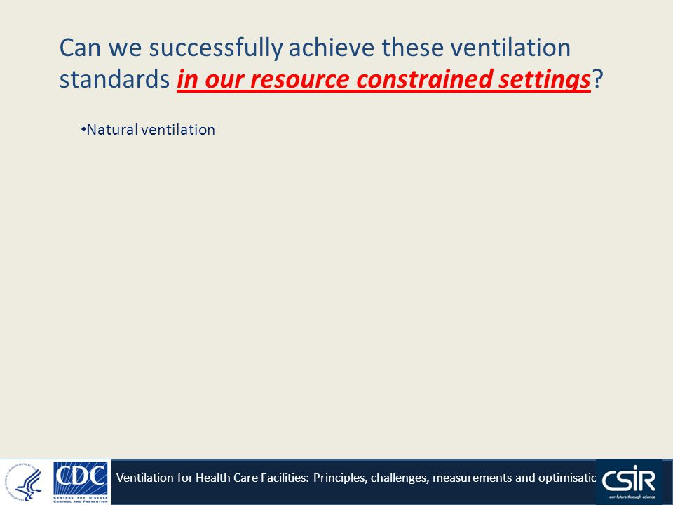 Can we successfully achieve these ventilation standards in our resource constrained settings.