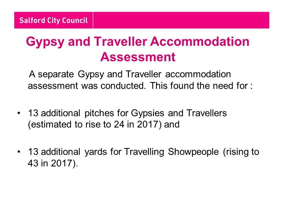 Gypsy and Traveller Accommodation Assessment A separate Gypsy and Traveller accommodation assessment was conducted.