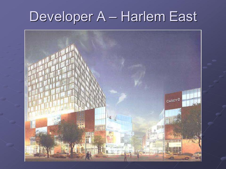 Developer A – Harlem East