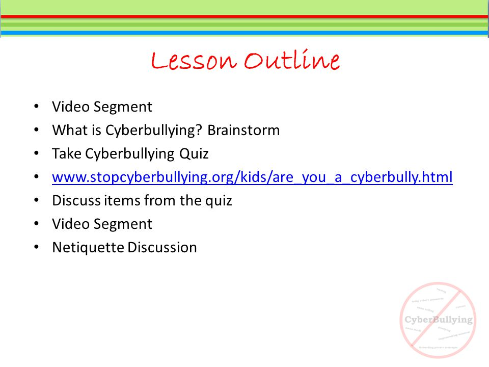 Lesson Outline Video Segment What is Cyberbullying.