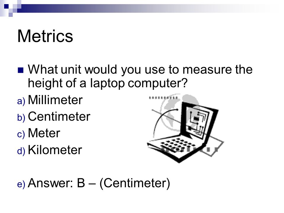 Metrics How many centimeters are in a meter.