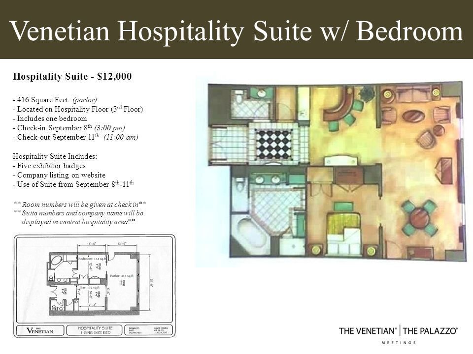 Venetian Hospitality Suite w/ Bedroom Hospitality Suite - $12,000 - 416 Square Feet (parlor) - Located on Hospitality Floor (3 rd Floor) - Includes on