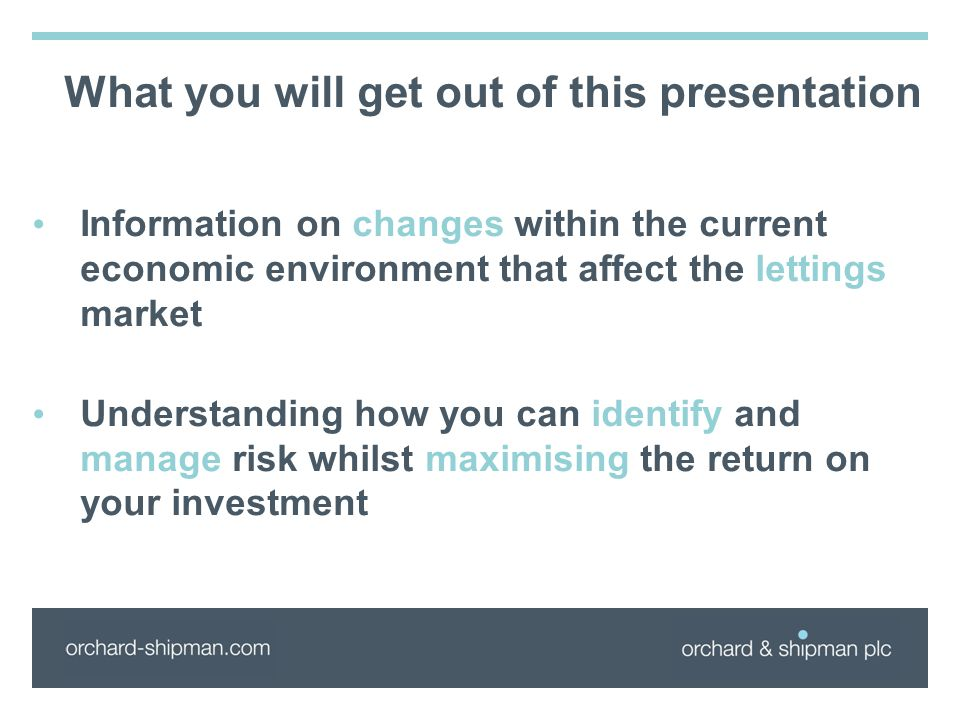 Information on changes within the current economic environment that affect the lettings market Understanding how you can identify and manage risk whil