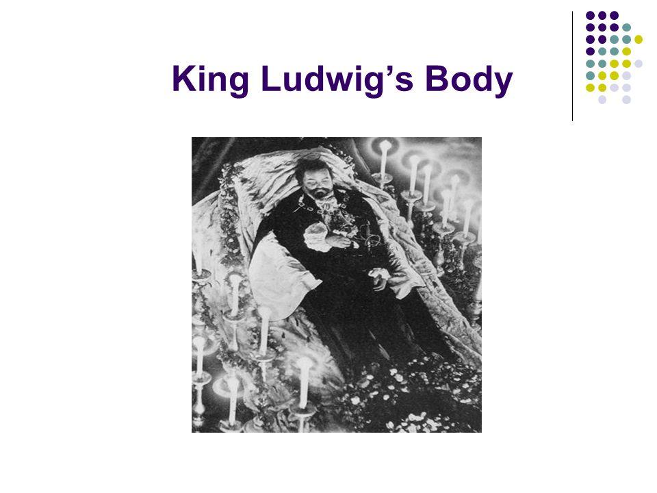King Ludwig's Body