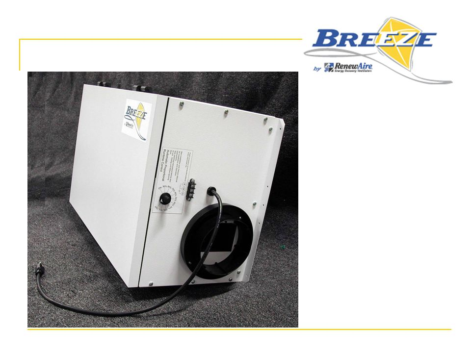 Two Ways to Install ERVs  Central Exhaust – Use EV Series  General Ventilation – Use BR Series  EV Series may be used