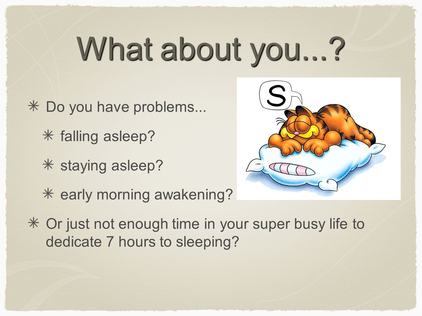 What about you.... Do you have problems... falling asleep.