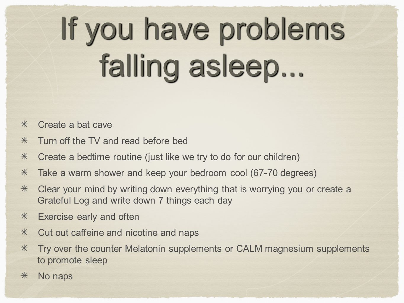 If you have problems falling asleep...