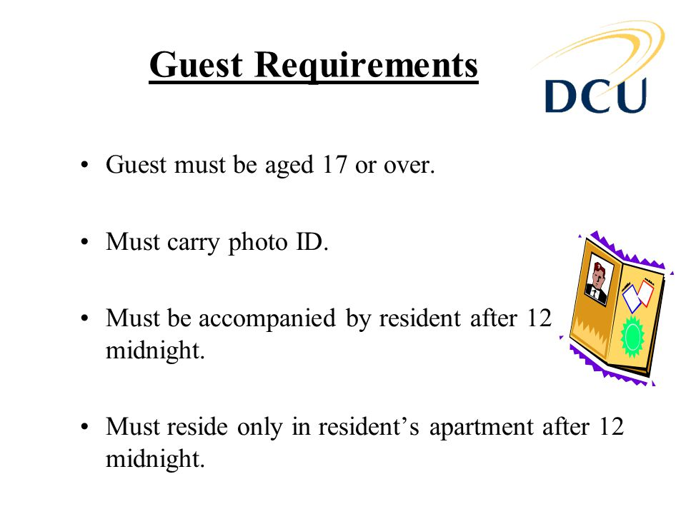Guest Requirements Guest must be aged 17 or over. Must carry photo ID.