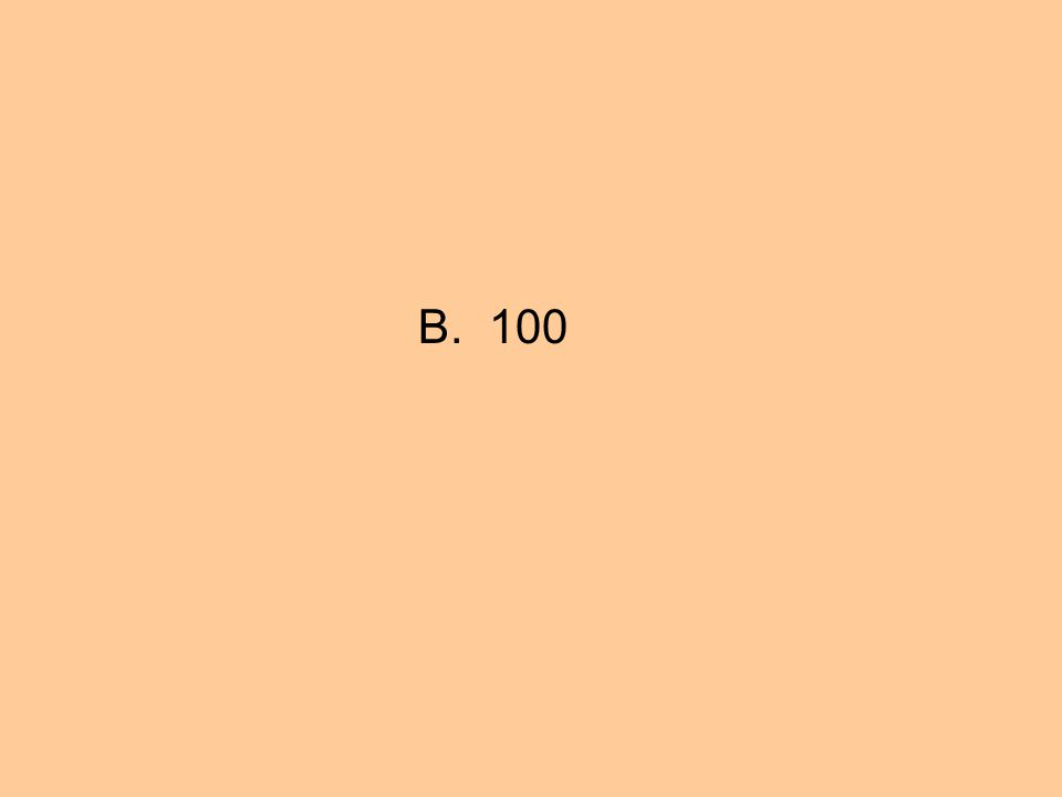B. 100