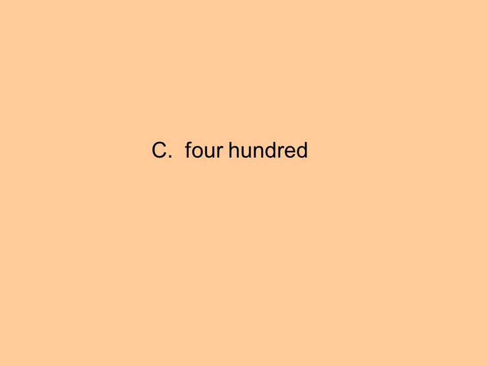 C. four hundred