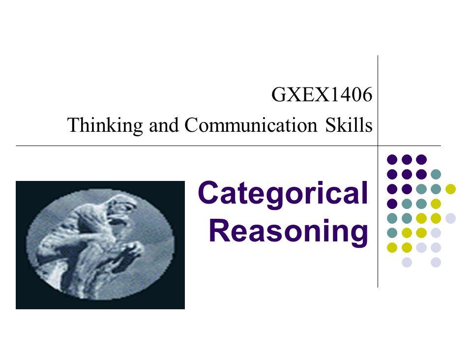GXEX1406 Thinking and Communication Skills Categorical Reasoning