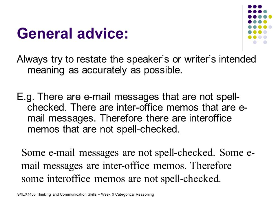 GXEX1406 Thinking and Communication Skills – Week 9 Categorical Reasoning General advice: Always try to restate the speaker's or writer's intended mea