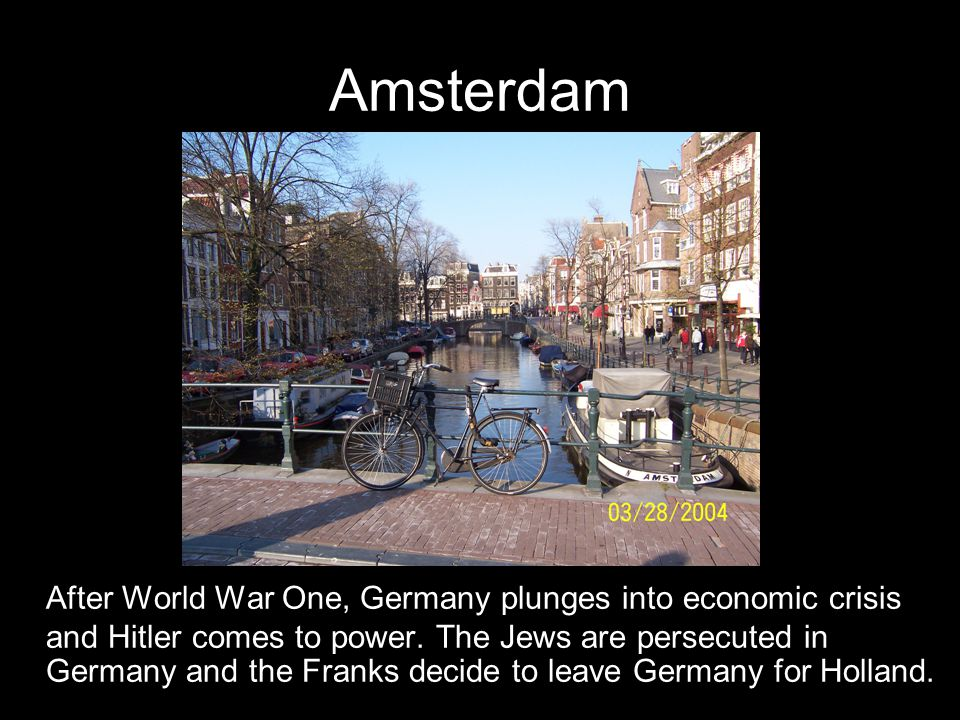 Amsterdam After World War One, Germany plunges into economic crisis and Hitler comes to power.