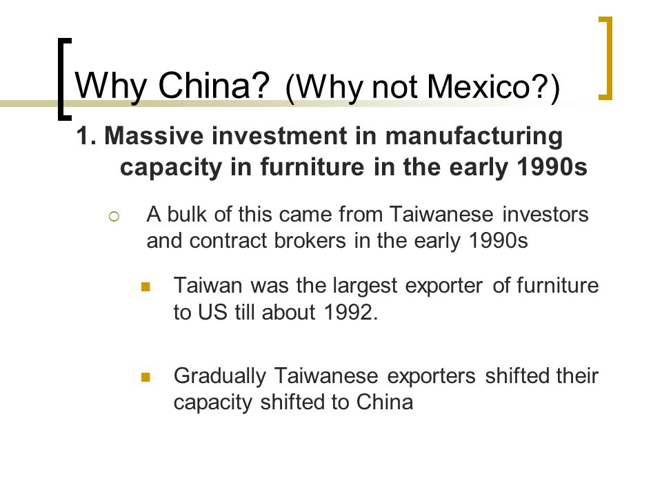 Why China. (Why not Mexico?) 1.